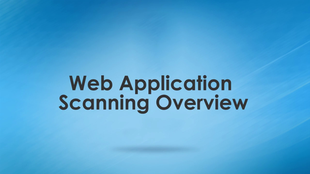 WAS Training Web Application Scanning Overview